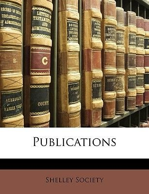 Publications (Paperback): Society Shelley Society, Shelley Society