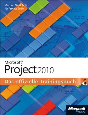Microsoft Project 2010 - Das Offizielle Trainingsbuch (English, German, Electronic book text): Carl Chatfield, Timothy Johnson