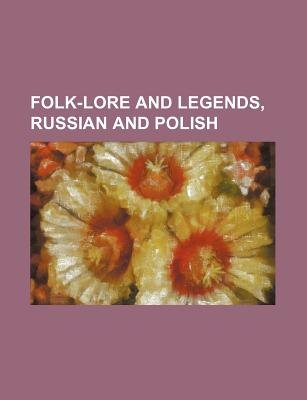Folk-Lore and Legends, Russian and Polish (Paperback): Books Group