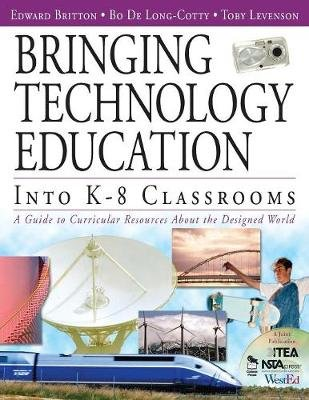 Bringing Technology Education Into K-8 Classrooms - A Guide to Curricular Resources About the Designed World (Paperback, New):...