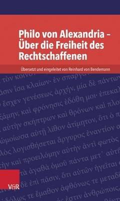 Philo Von Alexandria - Uber Die Freiheit Des Rechtschaffenen (German, Paperback): Reinhard von Bendemann