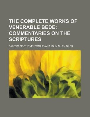The Complete Works of Venerable Bede (Paperback): Saint Bede