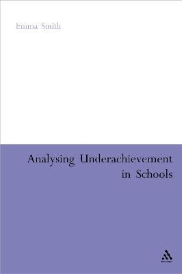 Analysing Underachievement in Schools (Hardcover): Emma Smith