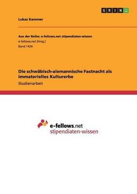 Die Schwabisch-Alemannische Fastnacht ALS Immaterielles Kulturerbe (German, Paperback): Lukas Kammer