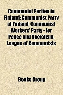 Communist Parties in Finland - Communist Party of Finland, Communist Workers' Party - For Peace and Socialism, League of...