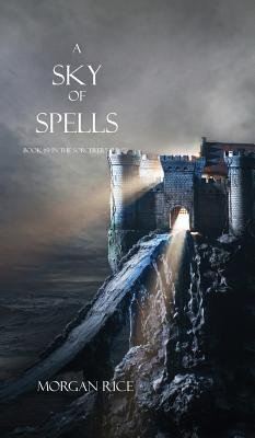 A Sky of Spells (Hardcover): Morgan Rice