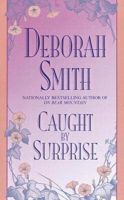 Caught by Surprise (Electronic book text): Deborah Smith