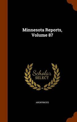 Minnesota Reports, Volume 87 (Hardcover): Anonymous