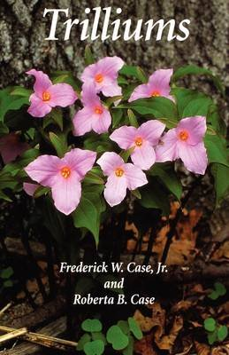 Trilliums (Paperback): Frederick W. Case, Roberta B. Case