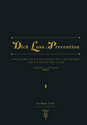 Dick Loss Prevention Vol. 1 (Hardcover): Ryan Levis