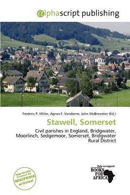 Stawell, Somerset (Paperback): Frederic P. Miller, Agnes F. Vandome, John McBrewster