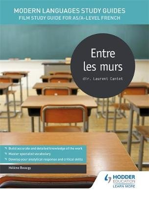 Modern Languages Study Guides: Entre les murs - Film Study Guide for AS/A-level French (Paperback): Helene Beaugy