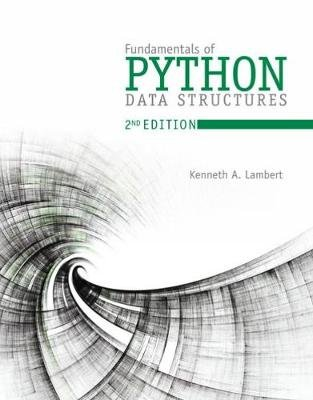 Fundamentals of Python - Data Structures (Paperback, 2nd edition): Kenneth Lambert
