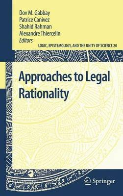Approaches to Legal Rationality (Paperback, 2011 ed.): Dov M. Gabbay, Patrice Canivez, Shahid Rahman, Alexandre Thiercelin