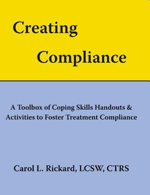 Creating Compliance - A Toolbox of Coping Skills Handouts & Activities to Foster Treatment Compliance (Electronic book text):...
