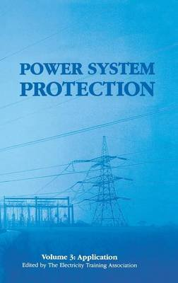 Power System Protection 3 (Electronic book text): Eta Electricity Training Association