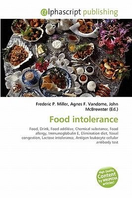 Food Intolerance (Paperback): Frederic P. Miller, Agnes F. Vandome, John McBrewster