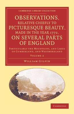 Observations, Relative Chiefly to Picturesque Beauty, Made in the Year 1772, on Several Parts of England: Volume 2 -...