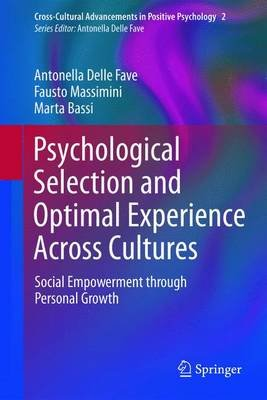 Psychological Selection and Optimal Experience Across Cultures (Hardcover, 2011): Antonella Delle Fave, Fausto Massimini, Marta...