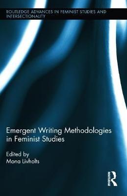 Emergent Writing Methodologies in Feminist Studies (Paperback): Mona Livholts