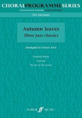Autumn Leaves - (SSA) (Paperback): Gwyn Arch