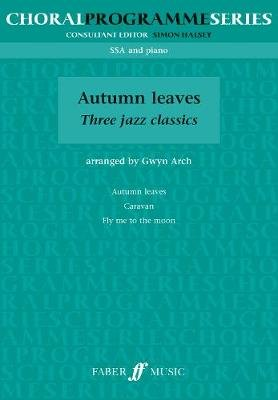 Autumn Leaves - (SSA) (Paperback): Gwyn Arch