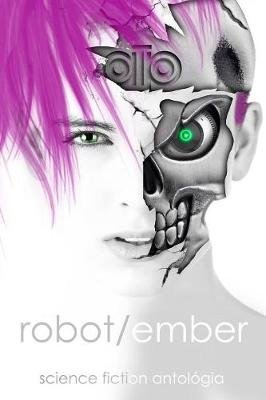 Robot / ember (Hungarian, Paperback): Arte Tenebrarum Publishing