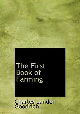 The First Book of Farming (Large print, Hardcover, large type edition): Charles Landon Goodrich