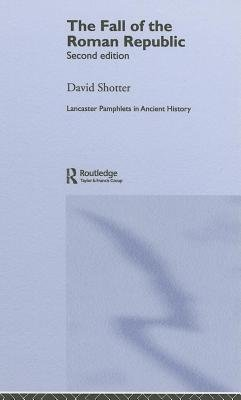 The Fall of the Roman Republic (Electronic book text, 2nd Revised ed.): David Shotter