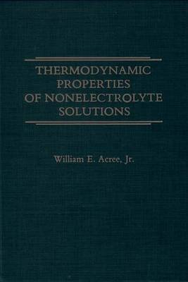 Thermodynamic Properties of Nonelectrolyte Solutions (Electronic book text): William Acree
