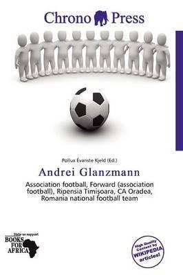 Andrei Glanzmann (Paperback): Pollux Variste Kjeld