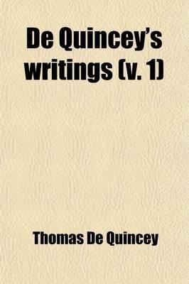 de Quincey's Writings (Volume 1) (Paperback): Thomas De Quincey