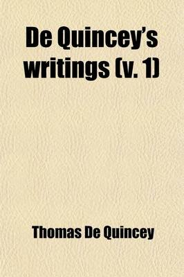 de Quincey's Writings (Volume 1) (Paperback): Thomas De Quincey