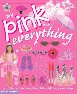 My Pink Book of Everything (Paperback): Chez Picthall, Christiane Gunzi