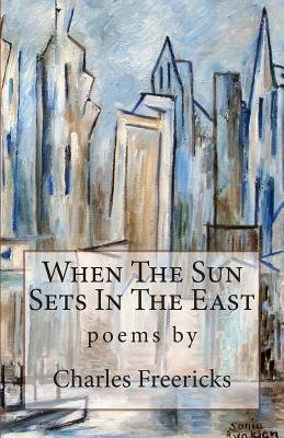 When the Sun Sets in the East (Paperback): Charles Freericks