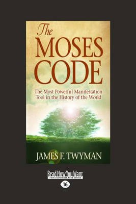 The Moses Code - The Most Powerful Manifestation Tool in the History of the World (Large print, Paperback, [Large Print]):...