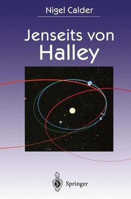 Jenseits Von Halley - Die Erforschung Von Schweifsternen Durch Die Raumsonden Giotto Und Rosetta (German, Hardcover): Nigel...