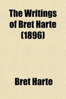 The Writings of Bret Harte Volume 7; Cressy and Other Tales (Paperback): Bret Harte