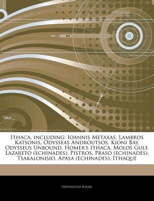 Articles on Ithaca, Including - Ioannis Metaxas, Lambros Katsonis, Odysseas Androutsos, Kioni Bay, Odysseus Unbound,...