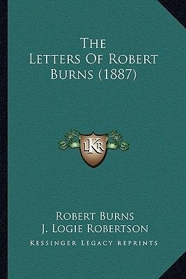 The Letters of Robert Burns (1887) the Letters of Robert Burns (1887) (Paperback): Robert Burns