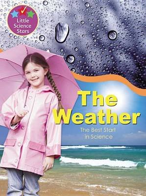 Little Science Stars: The Weather (Paperback):