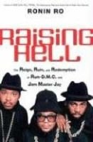 "Raising Hell - The Reign, Ruin, and Redemption of ""Run-D.M.C."" and Jam Master Jay (Paperback): Ronin Ro"