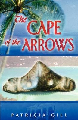 The Cape of the Arrows (Paperback): Patricia Gill