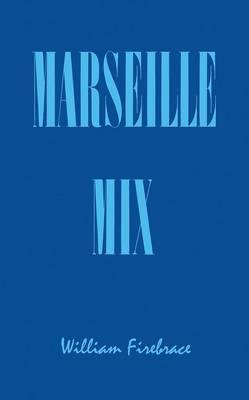Marseille Mix (Paperback): William Firebrace