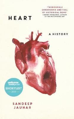 Heart: A History - Shortlisted for the Wellcome Book Prize 2019 (Hardcover): Sandeep Jauhar