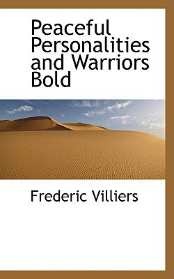 Peaceful Personalities and Warriors Bold (Hardcover): Frederic Villiers