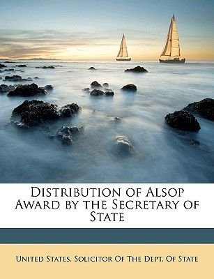 Distribution of Alsop Award by the Secretary of State (Paperback): States Solicitor of the Dept United States Solicitor of the...