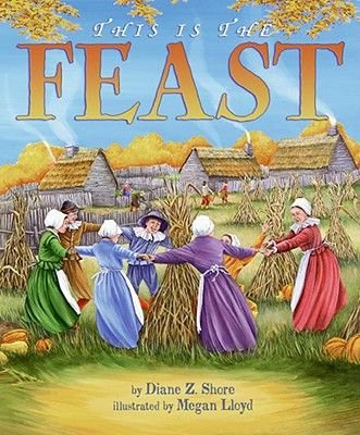 This Is the Feast (Hardcover): Diane Z. Shore