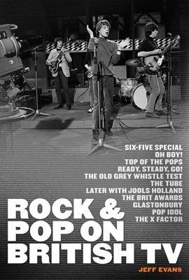 Rock & Pop on British TV (Hardcover): Jeff Evans
