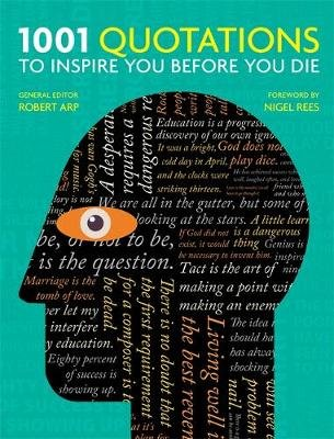 1001 Quotations to inspire you before you die (Paperback): Robert Arp